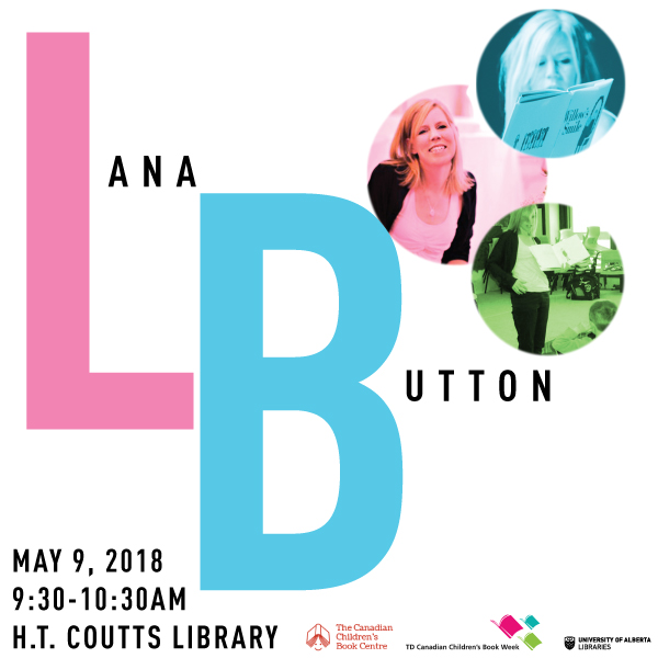 Lana Button - May 9, 2018, 9:30 to 10:30 AM, HT Coutts Library